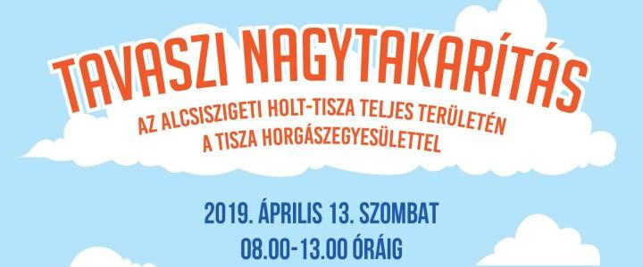 2019.04.13 – Tavaszi Nagytakarítás az Alcsiszigeti Holt-Tiszán